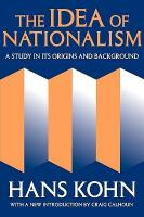 The Idea of Nationalism : A Study in Its Origins and Background