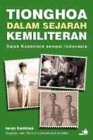 Tionghoa dalam Sejarah Kemiliteran Sejak Nusantara sampai Indonesia